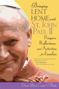 BRING LENT HOME WITH ST. JOHN PAUL II