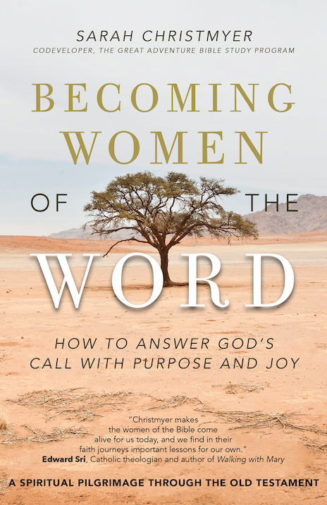 BECOMING WOMEN OF THE WORD: How to Answer God's Call with Purpose and Joy. A Spiritual Pilgrimage Though the Old Testament