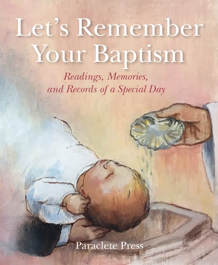 LET'S REMEMBER YOUR BAPTISM: READINGS, MEMORIES, AND RECORDS