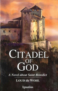 CITADEL OF GOD- A NOVEL ABOUT SAINT BENEDICT