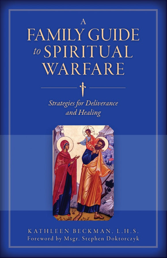 A FAMILY GUIDE TO SPIRITUAL WARFARE