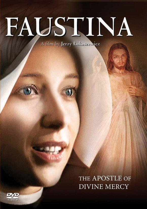 FAUSTINA: APOSTLE OF DIVINE MERCY