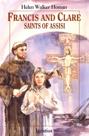 FRANCIS AND CLARE - SAINTS OF ASSISI