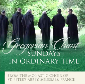 GREGORIAN CHANT-SUNDAYS IN ORDINARY TIME