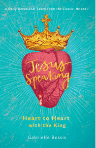 JESUS SPEAKING-HEART TO HEART WITH THE KING