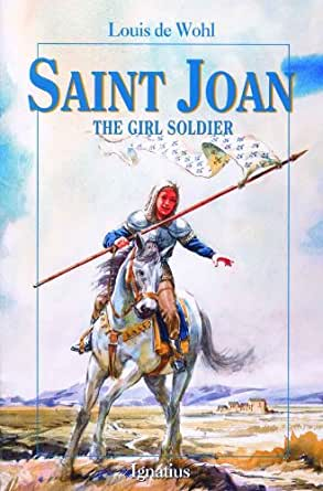 SAINT JOAN - THE GIRL SOLDIER