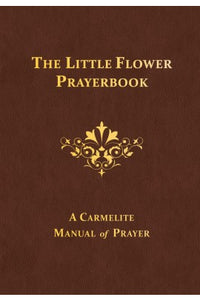 THE LITTLE FLOWER PRAYER BOOK
