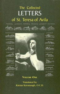 THE COLLECTED LETTERS OF ST. TERESA OF AVILA - VOL. 1