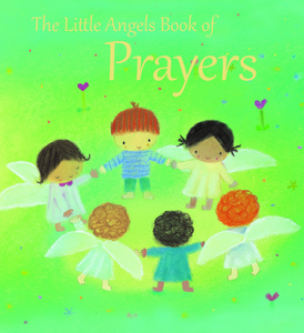 LITTLE ANGELS BOOK OF PRAYERS