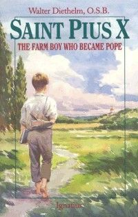 SAINT PIUS X - THE FARM BOY WHO BECAME POPE