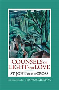 COUNSELS OF LIGHT AND LOVE - SAINT JOHN OF THE CROSS