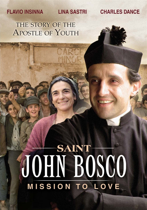 SAINT JOHN BOSCO - MISSION TO LOVE