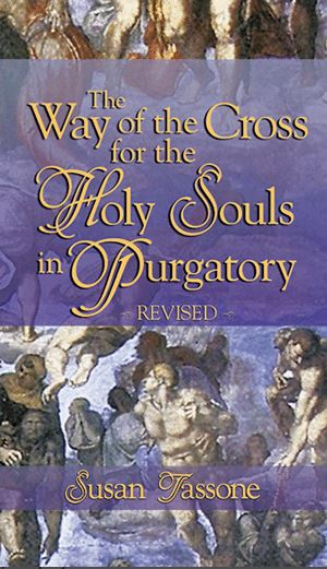 THE WAY OF THE CROSS FOR HOLY SOULS IN PURGATORY