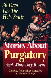 STORIES ABOUT PURGATORY AND WHAT THEY REVEAL