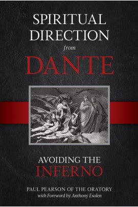 SPIRITUAL DIRECTION FROM DANTE: AVOIDING THE INFERNO