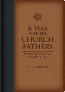 A YEAR WITH CHURCH FATHERS: Patristic Wisdom for Daily Living