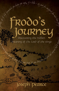 FRODO'S JOURNEY: Discovering the Hidden Meaning of The Lord of the Rings