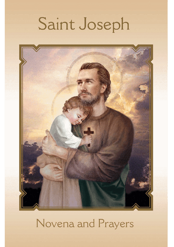 DEVOTION TO ST JOSEPH; NOVENA AND PRAYERS