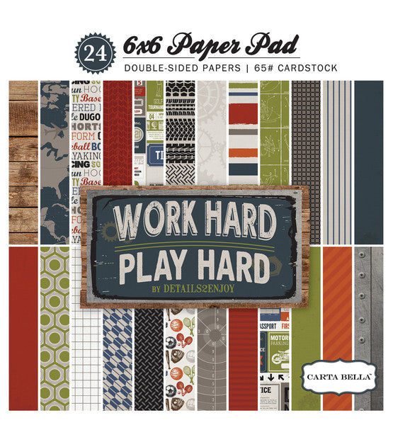 Carta Bella 6x6 Pad - Work Hard, Play Hard