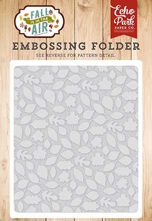 Echo Park Embossing Folder - Fall Is in the Air - Leaves