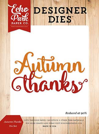 Echo Park Designer Dies - Fall Is In the Air - Autumn Thanks - Die Set