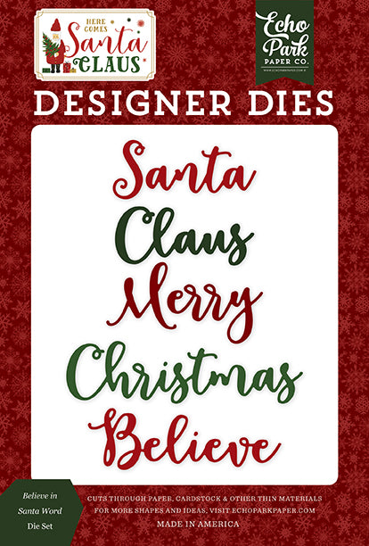 Echo Park Designer Dies - Here Comes Santa Claus - Believe In Santa Word Die Set