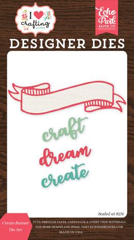 Echo Park Designer Dies - I Heart Crafting - Create Banner Die Set