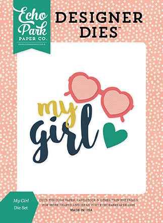 Echo Park Designer Dies - Just Be You - My Girl - Die Set