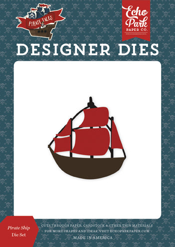 Echo Park Designer Dies - Pirate Tales - Pirate Ship Die Set
