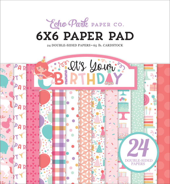 Echo Park 6x6 Pad - It's Your Birthday - Girl