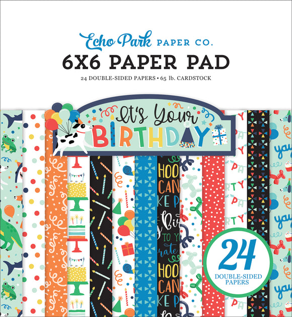 Echo Park 6x6 Pad - It's Your Birthday - Boy