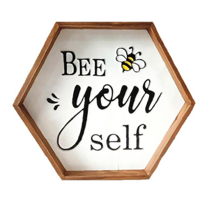 Bee Yourself Sign