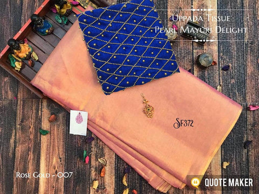 PURE Tissue SILK SAREE with Pearl Blouse(007RoseGold_Blue)