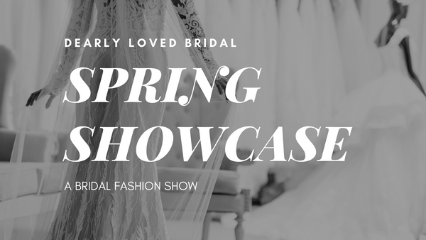 EVENT: Spring Showcase | A Bridal Fashion Show