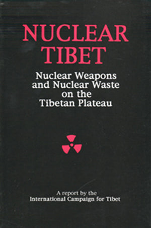 Nuclear Tibet: ICT Report (April 1993)