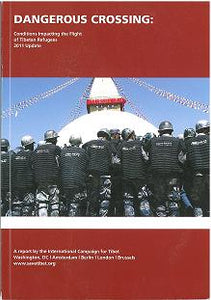 Dangerous Crossing: 2011 Update Conditions Impacting the Flight of Tibetan Refugees