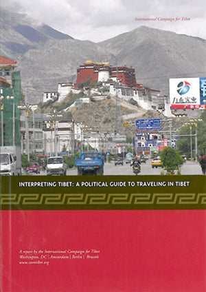 Interpreting Tibet: A Political Guide to Traveling in Tibet