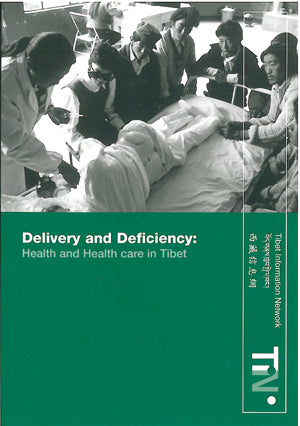 Delivery and Defiency: Health and Health Care in Tibet