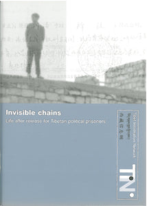 Invisible Chains: Life After Release for Tibetan Politcal Prisoners