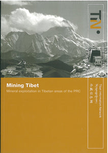 Mining in Tibet: Mineral Exploration in Tibetan Areas of the PRC