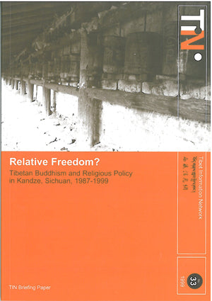 Relative Freedom? Tibetan Buddhism and Religious Policy in Kandze, Sichuan, 1987-1999