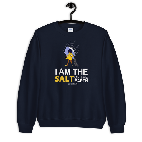 I AM the Salt of the Earth (Sweatshirt)