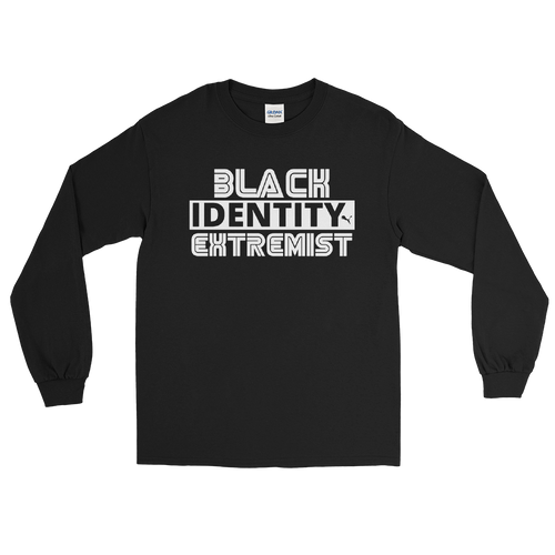 Black Identity Extremist Long Sleeve Shirt (#BIE)