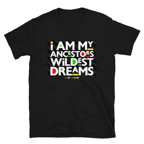 JF Ancestors Wildest Dreams T-Shirt