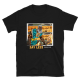 JF Say Less T-shirt