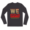 JF We are not the same Long Sleeve Fitted Crew