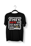 JF They-Hate-Us (B&R) T-shirt