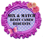 MIX & MATCH CUSTOM Order Requests: Resin Cameo Cabs using images available from my shop