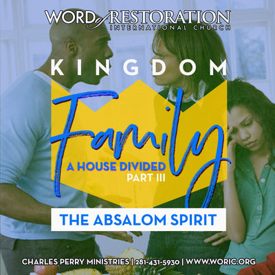 Kingdom Family Vol. II, Part III: A House Divided-The Absalom Spirit MP3