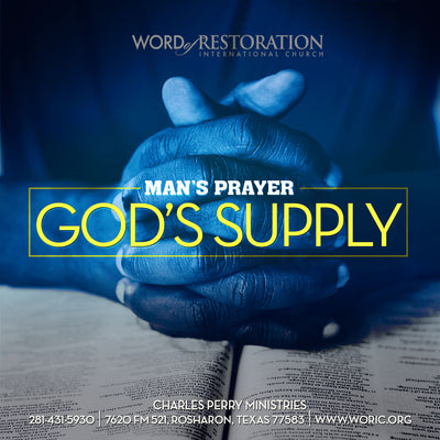 Man's Prayers God's Supply (2019)